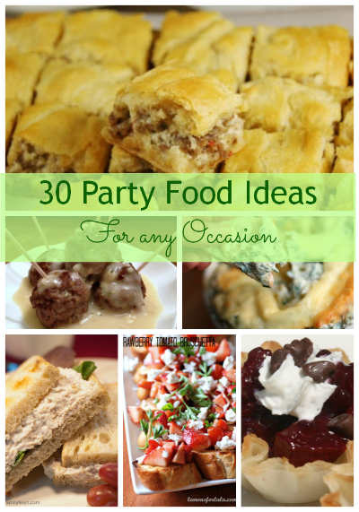 30 Party Food Ideas for any Occasion
