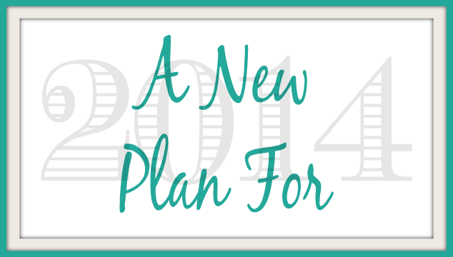 A new plan for 2014