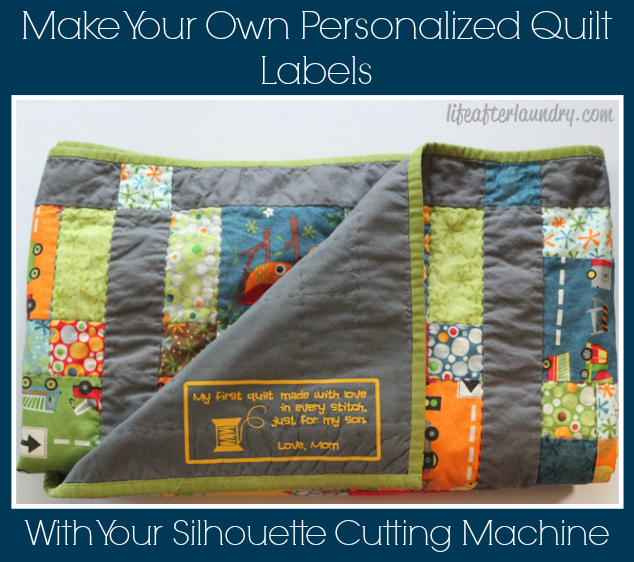 Make Your Own Personalized Quilt Labels  lifeafterlaundry.com  #Crafts #DIY #SilhouetteCameo #SilhouettePortrait  #SilhouetteHeatTransferMaterial