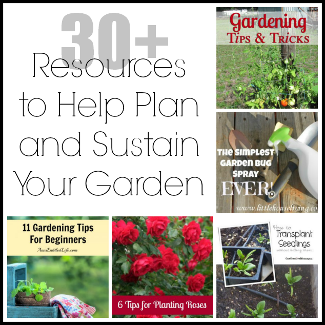 30+ Resources to Help Plan and Sustain Your Garden