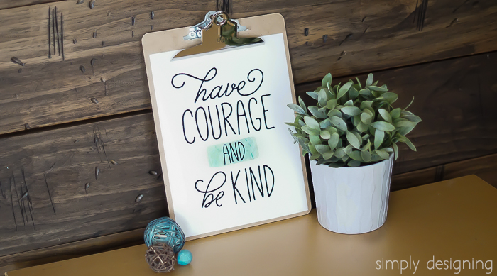 Have-Courage-and-be-Kind-Printable